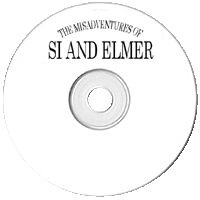 Si and Elmer (Misadventures of)
