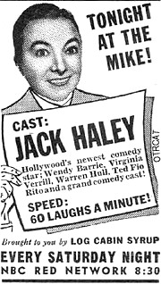 Tonight at the Mike JACK HALEY Hollywood's newest comedy star - Wendie Barrie, Virginia Verrill, Warren Hull, Ted Flo Rito and a grand comedy cast SPEED-60 LAUGHTS A MINUTE.jpg
