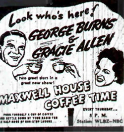 Look who's here George Burns and Gracie Allen Maxwell Coffee Time