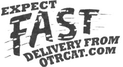 Expect Fast Delivery from OTRCAT.com
