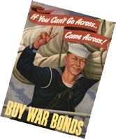 If you can't go across, come across! BUY WAR BONDS!