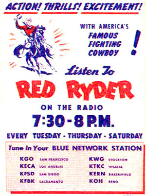 Action! Thrills! Excitement! with America's Famous Fighting Cowboy! Lesten to Red Ryder!
