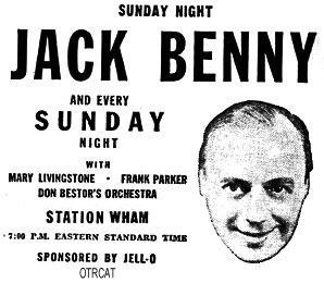 Sunday Night JACK BENNY and every Sunday Night with Mary Livingstone Frank Parker Don Bestors Orchestra STATION WHAM Sponsored by JELL-O