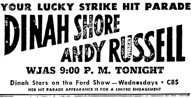 YOUR LUCKY STRIKE HIT PARADE WITH Dinah Shore and Andy Russell WJAS 9.00 PM Tonight - Dinah Stars on the Ford Show - Wednesdays.jpg