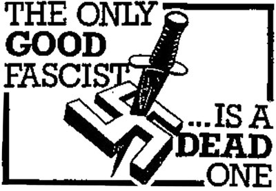 The Only Good Facist is a dead one!