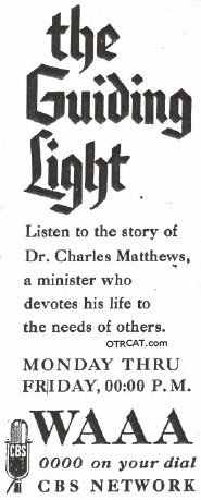 Ad for Guiding Light: Listen to the story of Dr Charles Matthews a minister who devotes his life to the needs of others.