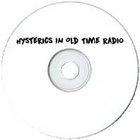 Hysterics in Old Time Radio