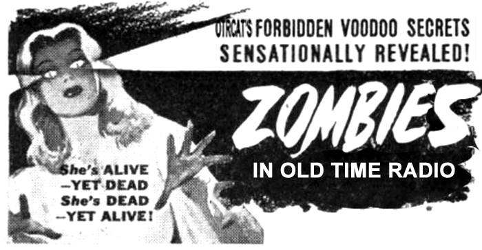 Zombies in Old Time Radio